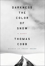 DARKNESS THE COLOR OF SNOW by Thomas Cobb