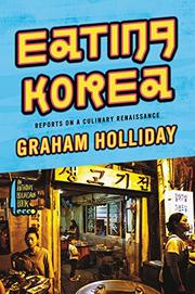 EATING KOREA by Graham Holliday
