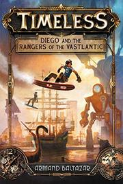 DIEGO AND THE RANGERS OF THE VASTLANTIC by Armand Baltazar