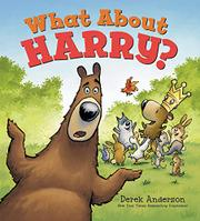 WHAT ABOUT HARRY? by Derek Anderson