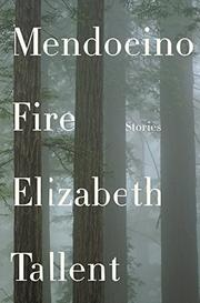 MENDOCINO FIRE by Elizabeth Tallent