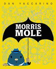 MORRIS MOLE by Dan Yaccarino