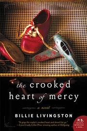 THE CROOKED HEART OF MERCY by Billie Livingston