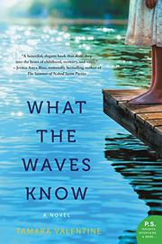 WHAT THE WAVES KNOW by Tamara Valentine