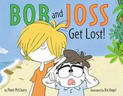 BOB AND JOSS GET LOST! by Peter McCleery