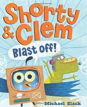 SHORTY & CLEM BLAST OFF! by Michael Slack