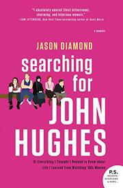 SEARCHING FOR JOHN HUGHES by Jason Diamond