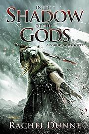 IN THE SHADOW OF THE GODS by Rachel Dunne