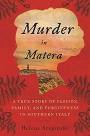 MURDER IN MATERA by Helene Stapinski