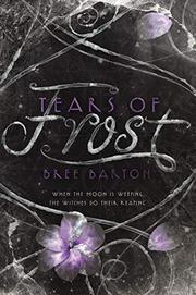 TEARS OF FROST by Bree Barton
