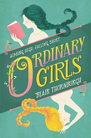 ORDINARY GIRLS by Blair Thornburgh