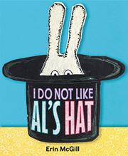 I DO NOT LIKE AL'S HAT by Erin McGill