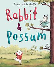 RABBIT & POSSUM by Dana Wulfekotte