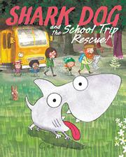 SHARK DOG AND THE SCHOOL TRIP RESCUE! by Ged Adamson