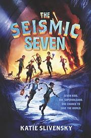 THE SEISMIC SEVEN by Katie Slivensky