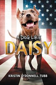 A DOG LIKE DAISY by Kristin O'Donnell Tubb
