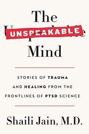 THE UNSPEAKABLE MIND by Shaili Jain