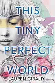 THIS TINY PERFECT WORLD by Lauren Gibaldi