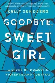 GOODBYE, SWEET GIRL by Kelly Sundberg