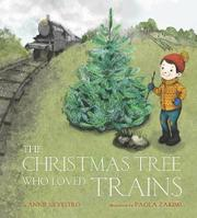 THE CHRISTMAS TREE WHO LOVED TRAINS by Annie Silvestro