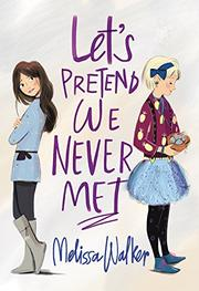 LET'S PRETEND WE NEVER MET by Melissa Walker