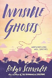 INVISIBLE GHOSTS by Robyn Schneider