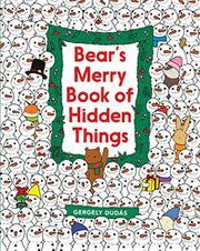 BEAR'S MERRY BOOK OF HIDDEN THINGS by Gergely Dudás