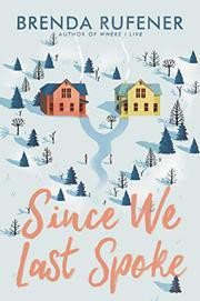 SINCE WE LAST SPOKE by Brenda Rufener