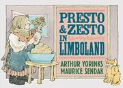 PRESTO AND ZESTO IN LIMBOLAND by Arthur Yorinks