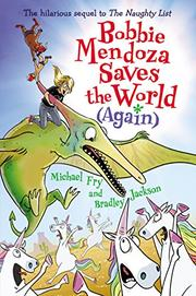 BOBBIE MENDOZA SAVES THE WORLD (AGAIN) by Michael Fry