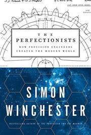 THE PERFECTIONISTS by Simon Winchester