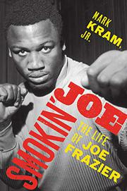 SMOKIN' JOE by Mark Kram Jr.