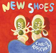NEW SHOES by Chris Raschka