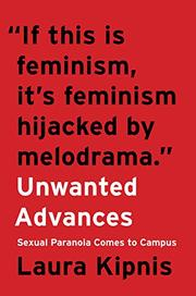 UNWANTED ADVANCES by Laura Kipnis
