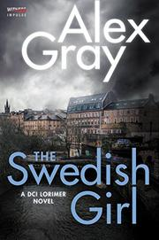 THE SWEDISH GIRL by Alex Gray