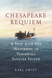 CHESAPEAKE REQUIEM by Earl Swift