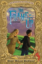 THE FRAME-UP by Wendy McLeod MacKnight