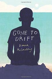 GONE TO DRIFT by Diana McCaulay