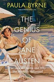 THE GENIUS OF JANE AUSTEN by Paula Byrne