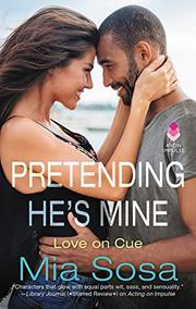 PRETENDING HE'S MINE by Mia Sosa