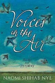VOICES IN THE AIR by Naomi Shihab Nye