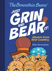 JUST GRIN AND BEAR IT! by Mike Berenstain