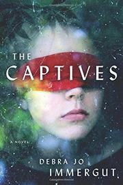 THE CAPTIVES by Debra Jo Immergut