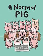 A NORMAL PIG by K-Fai Steele