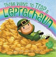 THREE WAYS TO TRAP A LEPRECHAUN by Tara Lazar