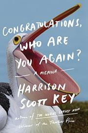 CONGRATULATIONS, WHO ARE YOU AGAIN? by Harrison Scott Key