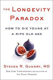 THE LONGEVITY PARADOX by Steven R. Gundry
