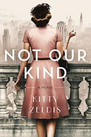 NOT OUR KIND by Kitty Zeldis