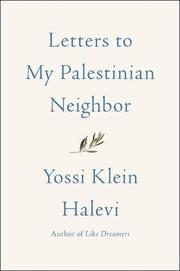 LETTERS TO MY PALESTINIAN NEIGHBOR by Yossi Klein Halevi