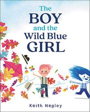 THE BOY AND THE WILD BLUE GIRL by Keith Negley